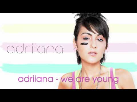 Adriiana Lombardo We are young