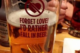 Forget love! I'd rather fall in beer